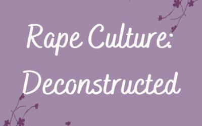 Rape Culture: Deconstructed